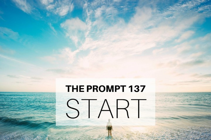 The Prompt 137: Start