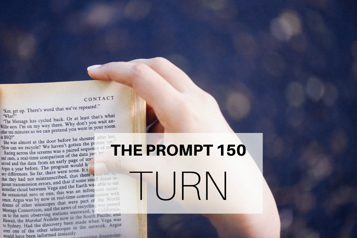 The Prompt 150: Turn