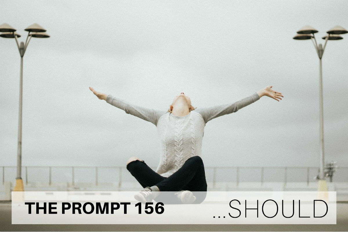 The Prompt 156: Should