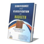 Significance and Classification of Hadeeth