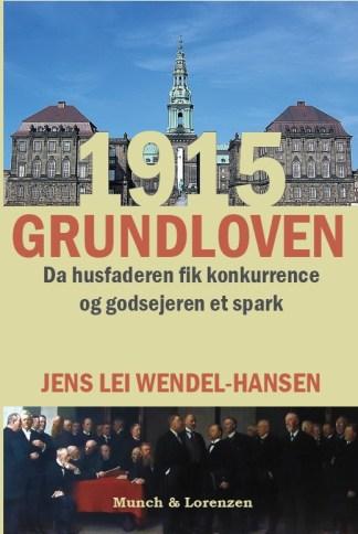 1915-Grundloven: Da husfaderen fik konkurrence og godsejeren et spark. ISBN: 9788799821143