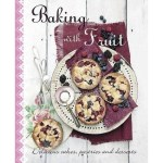 I Heart Cookbooks – Baking With Fruit. A Parragon Book Review