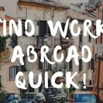 5 Tips on How to Find Work for Expats or Travelers Abroad