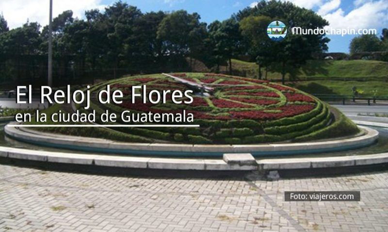 El Reloj de Flores en la ciudad de Guatemala
