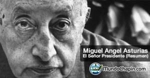 Resumen del libro El Señor Presidente por Miguel Ángel Asturias