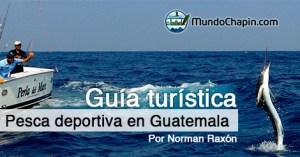 Guía Turística – Pesca Deportiva en Guatemala