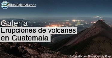 Galería – Fotos de Erupciones de Volcanes en Guatemala