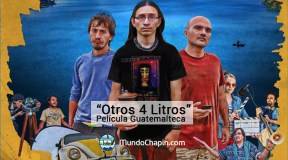 """Película Guatemalteca """"Otros 4 Litros"""""""