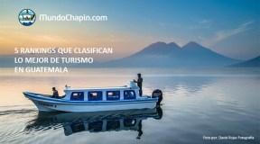 5 rankings de lo mejor de turismo en Guatemala