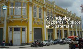 5 Principales Registros Públicos en Guatemala