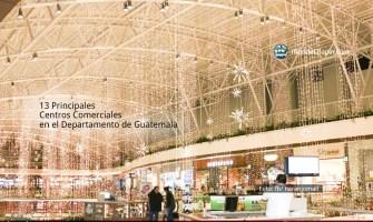 Principales Centros Comerciales en el Departamento de Guatemala