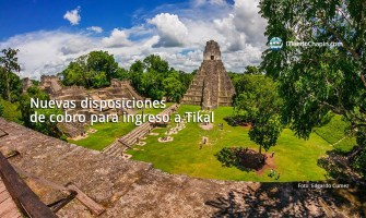 Nuevas disposiciones de cobro para ingreso a Tikal
