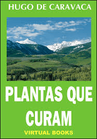 """Resultado de imagem para """"PLANTAS QUE CURAM"""" DE HUGO DE CARAVACA"""