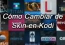 Cómo Cambiar de Skin en Kodi [Apariencia]