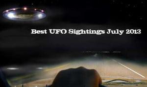 Los mejores avistamientos de OVNIs de Julio de 2013 – Recopilación de vídeo