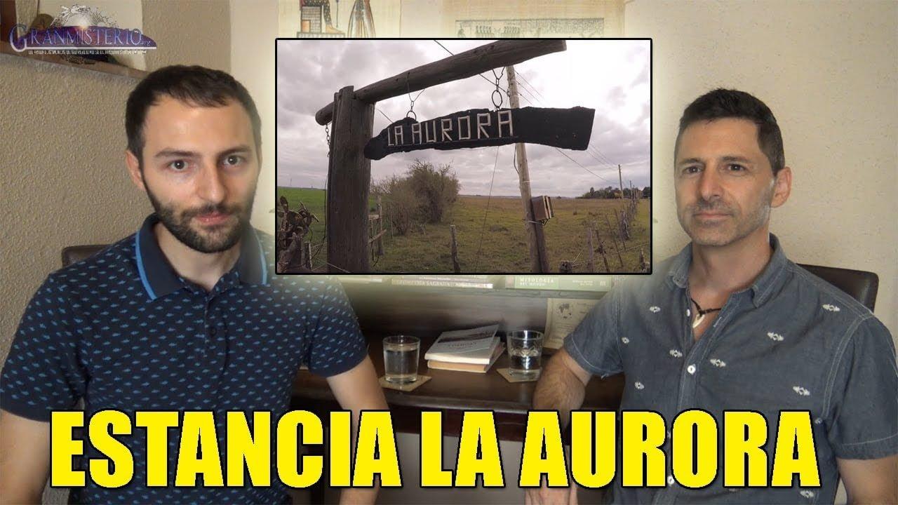 Estancia La Aurora, el lugar donde ocurren cosas muy raras