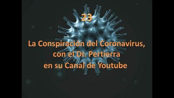 23. La Conspiración del Coronavirus, con el Dr. Pertierra en su canal La Rueda Del Misterio