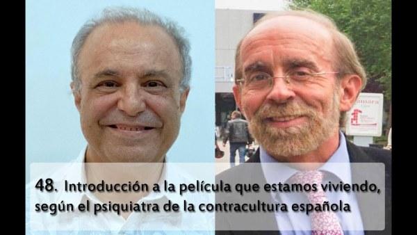 48 Introducción a la película que estamos viviendo, según el psiquiatra de la contracultura española