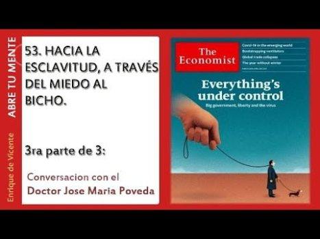 53. HACIA LA ESCLAVITUD, A TRAVÉS DEL MIEDO AL BICHO, Con el Dr. José María Poveda – 3ª parte de 3