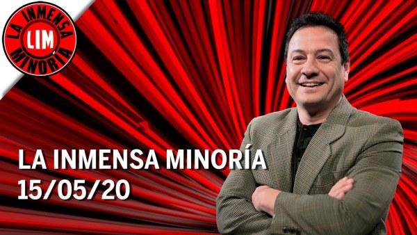 La Inmensa Minoría | 15-05-2020
