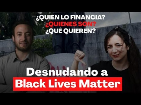 DESNUDANDO a Black Lives Matter | Agustín Laje y Mamela Fiallo