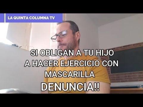 SI OBLIGAN A TU HIJO A HACER EJERCICIO CON MASCARILLA, DENUNCIA!!
