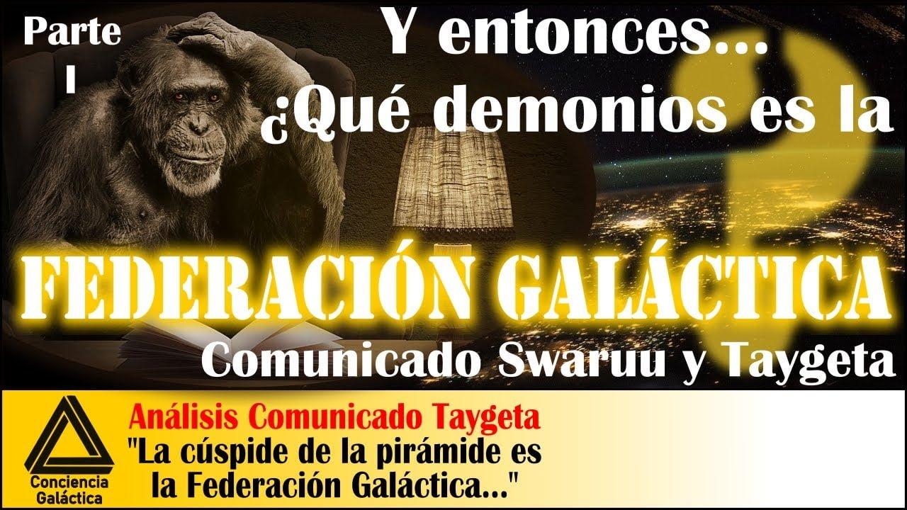 Federación Galáctica, cúspide pirámide global: Análisis Comunicado Swaruu y Taygeta