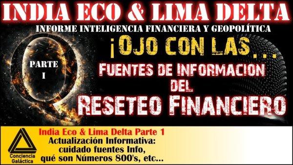 ¡Ojo con las fuentes informativas del Reseteo Financiero!: India Eco & Lima Delta ACTUALIZACION