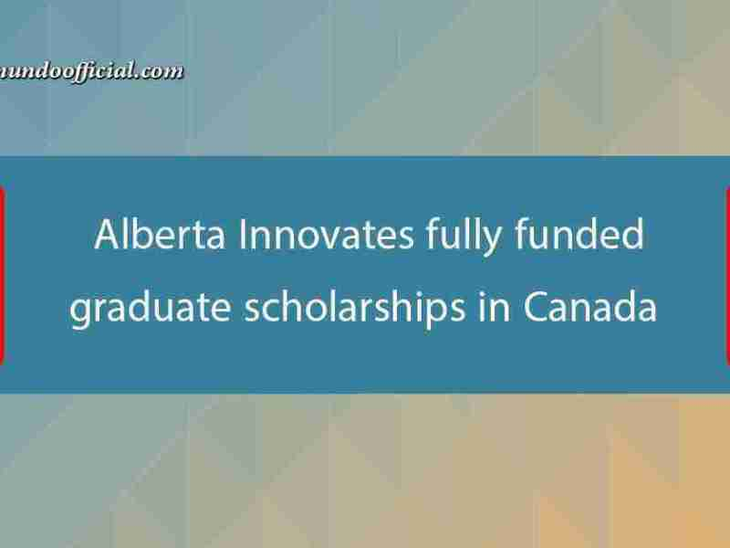 Alberta Innovates fully funded graduate scholarships in Canada