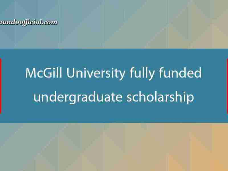 McGill University fully funded undergraduate scholarship in Canada