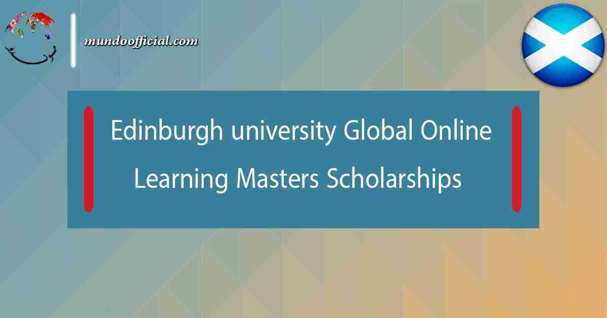 Edinburgh university Online Learning Scholarships for Master students