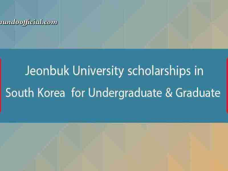 Jeonbuk University scholarships in South Korea for Undergraduate & Graduate