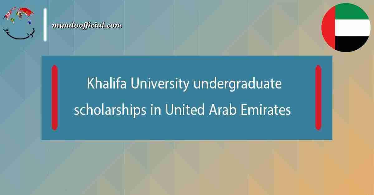 Khalifa University undergraduate scholarships in United Arab Emirates
