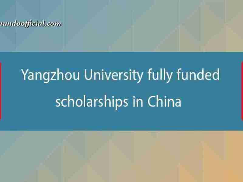 Yangzhou University fully funded scholarships in China