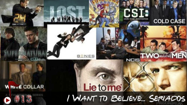 Telhacast #13 – I Want to Believe… Seriados
