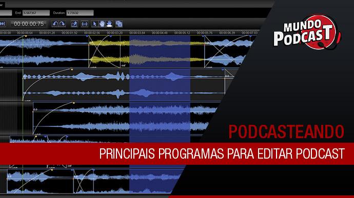 Principais programas para edição de podcast