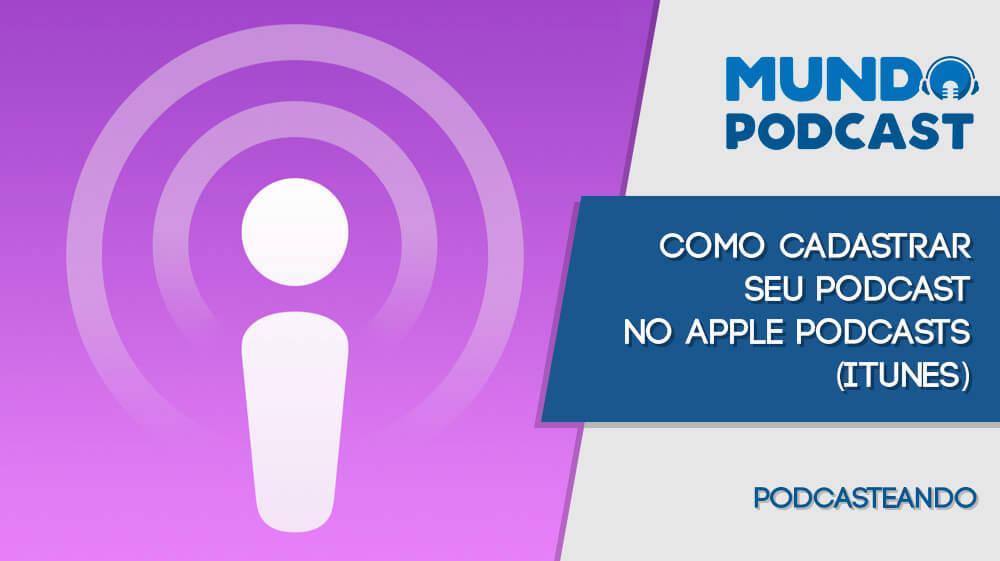 Como registrar seu Podcast no Apple Podcasts (iTunes)