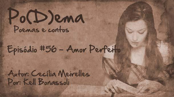 Po(D)ema #56 – Amor Perfeito