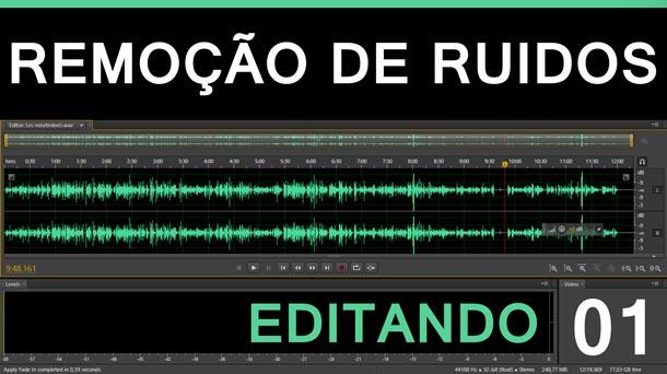 Editando #1 – Remoção de Ruídos   Adobe Audition