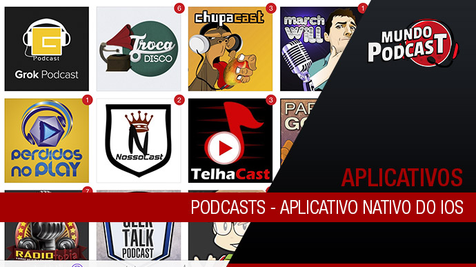 Podcasts – Aplicativo Nativo iOS do 6