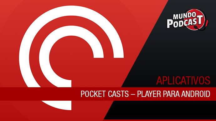 Pocket Casts – Player para Android