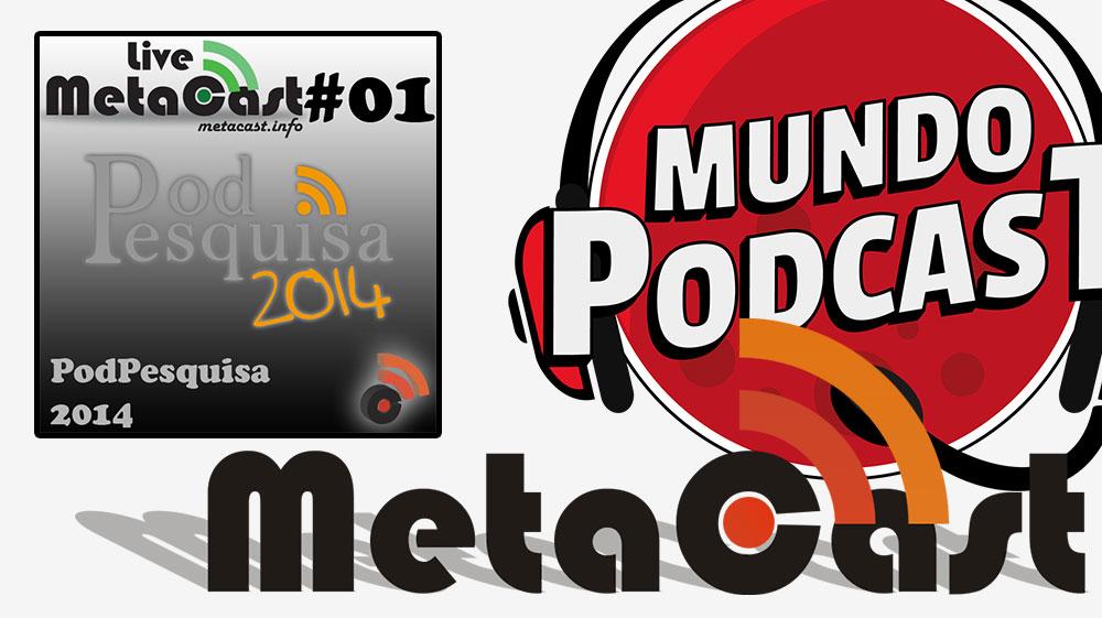 Metacast Live #1 – Podpesquisa 2014
