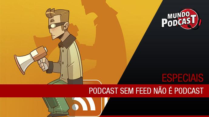 Podcast sem feed nío é Podcast