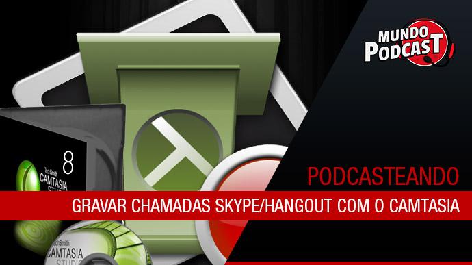 Gravar chamadas Skype/Hangout com o Camtasia