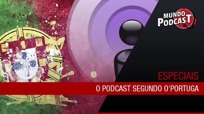 O Podcast segundo O'Portuga