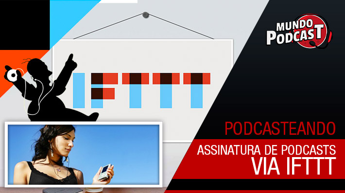 Assinatura de podcasts via IFTTT