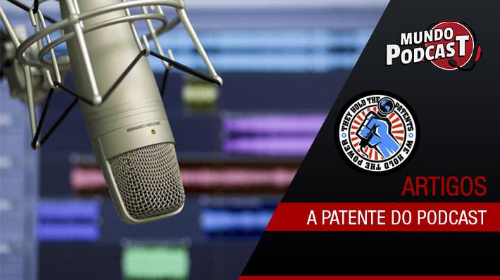 A Disputa pela Patente do Podcasting