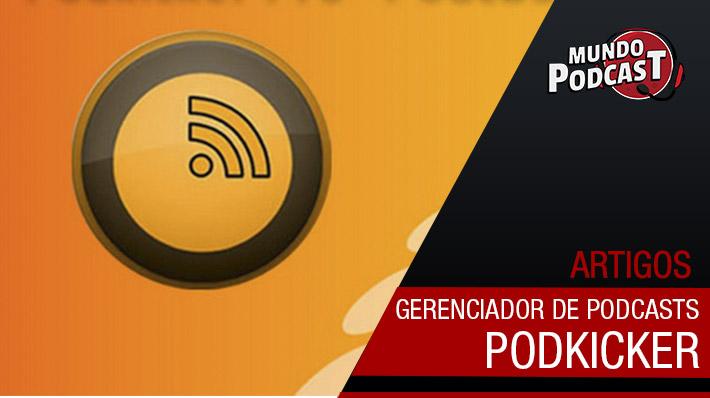 Podkicker – Gerenciador de Podcasts