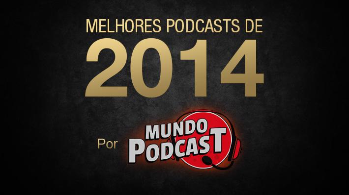 Melhores Podcasts de 2014