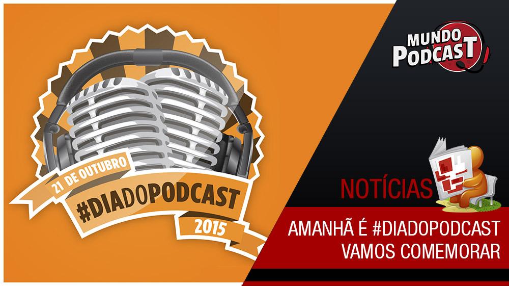 Amanhí é #DiadoPodcast, vamos comemorar